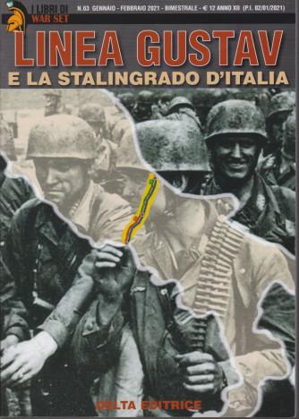 I Libri di War Set - Linea Gustav e la Stalingrado d'Italia- n. 63 - gennaio - febbraio 2021 - bimestrale -