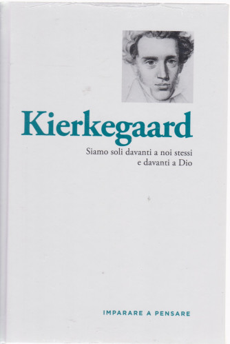 Imparare a pensare - Kierkegaard  - n. 16 - settimanale -13/5/2021 - copertina rigida