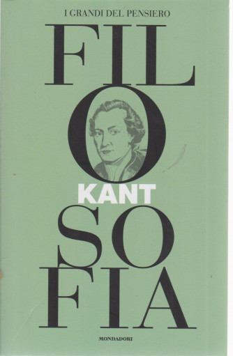 I grandi del pensiero - Filosofia - n. 3 - Kant - 2/4/2021 - settimanale