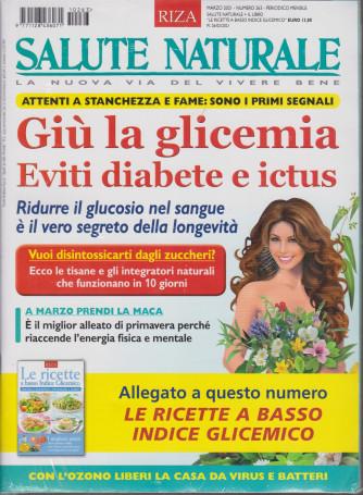 Salute naturale + Le ricette a basso indice glicemico- n. 263 - marzo 2021 - mensile - 2 riviste