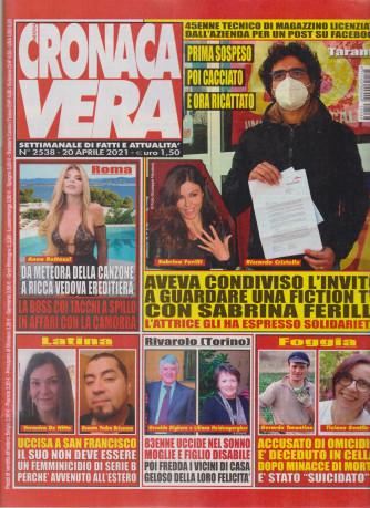 N.Cronaca Vera - n. 2538-20  aprile   2021- settimanale di fatti  e attualità