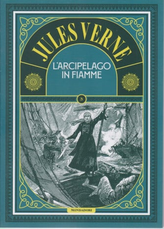 Jules Verne -L'arcipelago in fiamme-  n. 88 -18/5/2021 - settimanale - 189  pagine