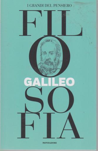 I grandi del pensiero - Filosofia - n. 17 -Galileo   -9/7/2021 - settimanale - 159 pagine