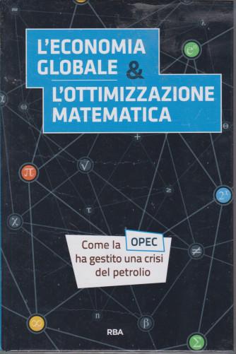 La  matematica che trasforma il mondo  -L'economia globale & l'ottimizzazione matematica -   n. 21  - settimanale -18/6/2021 - copertina rigida