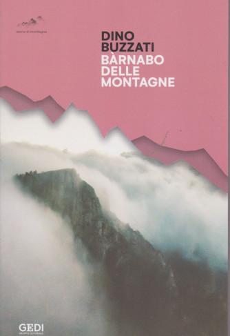 Dino Buzzati - Barnabo delle montagne   - n. 4 - 10/4/2021 - settimanale - 139 pagine