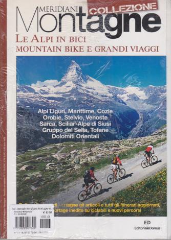 Gli speciali di Meridiani Montagne - Collezione - n. 13 -Le Alpi in bici mountain bike e grandi viaggi -  bimestrale - 13 giugno 2016
