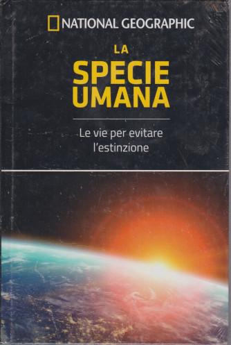 National Geographic -La specie umana- n. 43 - settimanale -22/1/2021 - copertina rigida