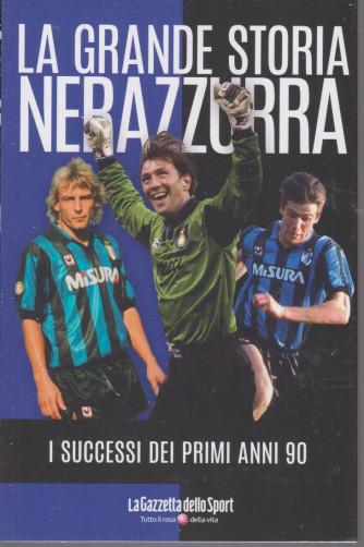 La grande storia nerazzurra - n. 10 -I successi dei primi anni 90   settimanale - 139 pagine