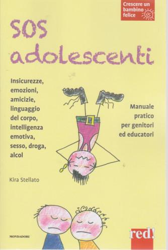 Crescere un bambino felice -SOS adolescenti -    n. 26   -Kira Stellato -11/5/2021- settimanale -107 pagine - copertina flessibile