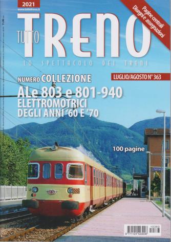 Tutto Treno - n. 363 -luglio - agosto   2021 - mensile - 100 pagine