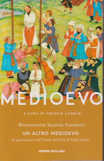 Medioevo - Un altro Medioevo - Il quotidiano nell'islam dal VII al XIII secolo     n. 32   -a cura di Franco Cardini -  settimanale - 218 pagine