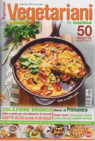 Vegetariani in cucina - n. 95 - aprile- maggio  2021 - bimestrale