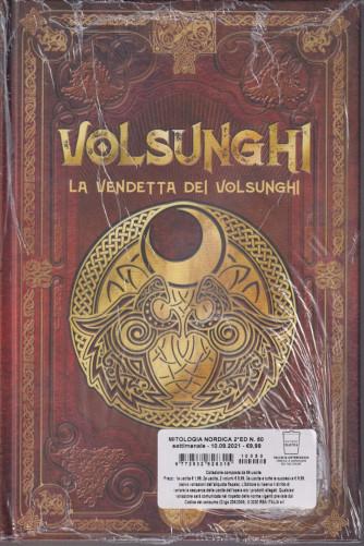 Mitologia Nordica- Volsunghi - La vendetta dei Volsunghi -   n. 50 - settimanale -10/9/2021- copertina rigida