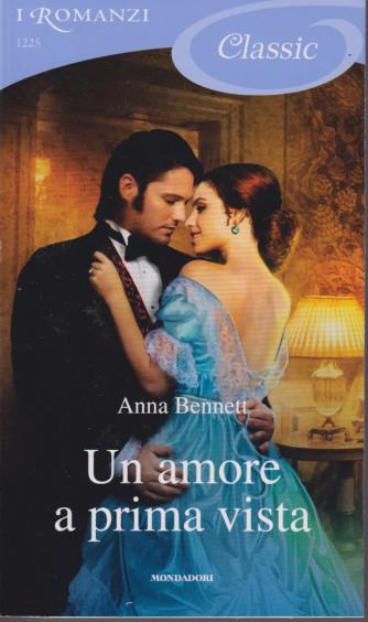 I Romanzi Classic -Un amore a prima vista - Anna Bennet- n. 1225 - settembre  2021