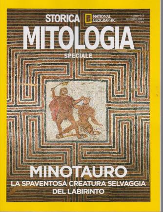 Storica  - National Geographic - Speciale Mitologia  -Minotauro - La spaventosa creatura selvaggia del labirinto -   n. 3 - maggio 2021 - bimestrale