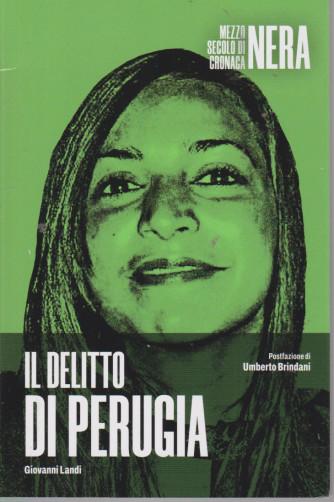 Mezzo secolo di cronaca nera - Il delitto di Perugia - Giovanni Landi - n. 1 - settimanale - 179 pagine