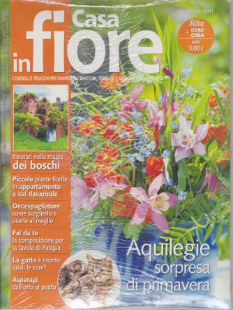 Cose di Casa + - Casa in Fiore  - n. 4 -aprile 2021 - mensile -  2 riviste