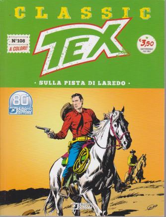 Tex Classic - Sulla pista di l Laredo -  n. 108 - quattordicinale -23 aprile 2021