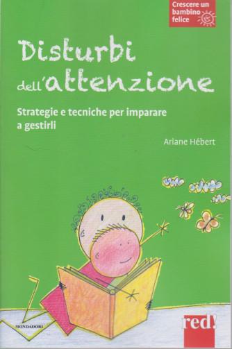 Crescere un bambino felice -Disturbi dell'attenzione- n. 8  -Ariane Hebert-  5/1/2021- settimanale - 111 pagine - copertina flessibile