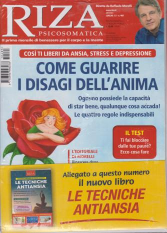 Riza Psicosomatica - Come guarire i disagi dell'anima + Le tecniche antiansia  n. 485 - mensile -luglio  2021- 2 riviste