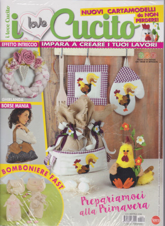 I Love Cucito - n. 39 - bimestrale -febbraio - marzo 2021 + Crea fiori & Bomboniere - 2 riviste
