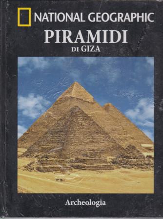 National Geographic - Piramidi di Giza- n. 12 -Archeologia -  settimanale - 16/4/2021 - copertina rigida