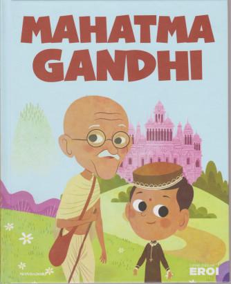 I miei piccoli eroi -Mahatma Gandhi  - n. 17 -17/12/2019 -  settimanale - copertina rigida