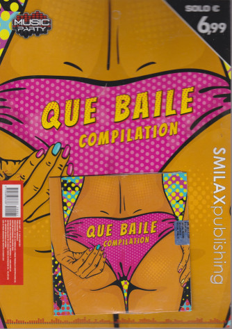 Music Party-n. 1 - Que baile compilation - trimestrale - 25 marzo 2021