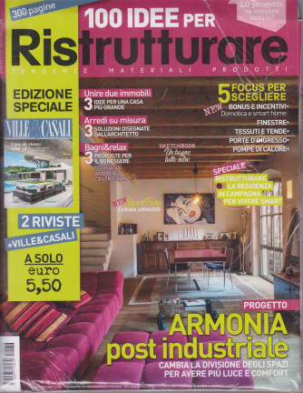 100 Idee per Ristrutturare + Ville & Casali - n. 76 -marzo 2021 - 2 riviste - 300 pagine