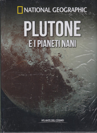 National Geographic   -Plutone e i pianeti nani-   n. 41  - settimanale- 23/7/2021 - copertina rigida