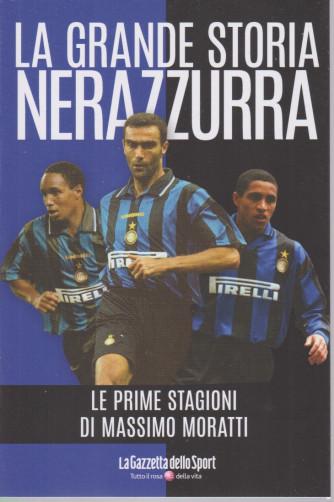 La grande storia nerazzurra - n. 9 - Le prime stagioni di Massimo Moratti   settimanale - 139 pagine
