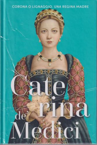 Regine e ribelli -  n. 4 - La vera storia al femminile - Caterina de 'Medici - settimanale - 8/10/2021 - copertina rigida