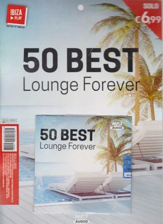 Ibiza Play - 50 best - Lounge Forever - - n. 1 - bimestrale - 12 febbraio 2021