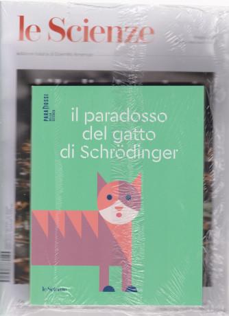 Le Scienze + Libro  Il paradosso del gatto di Schrodinger- n. 633  -maggio   2021 - mensile - rivista + libro