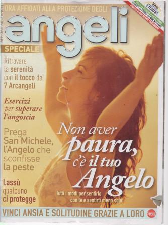 Il mio Angelo Speciale - Ora affidati alla protezione degli angeli - n. 6 - bimestrale - luglio - agosto 2021 -