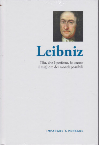 Imparare a pensare -Leibniz- n. 28 - settimanale -5/8/2021 - copertina rigida