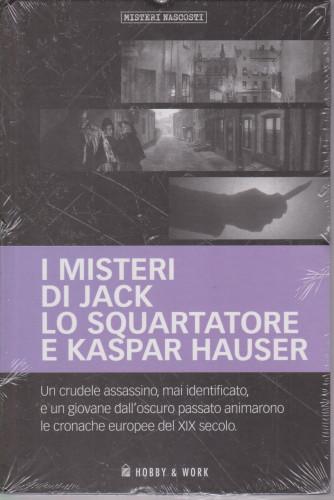 Misteri Nascosti - I misteri di Jack lo squartatore e Kaspar Hauser .-  n. 30 - settimanale - copertina rigida