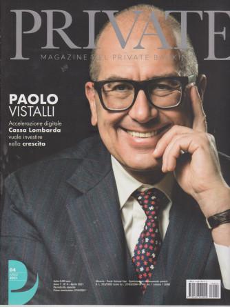 Private -  Magazine del private banking - n. 4 - aprile  2021 - mensile -