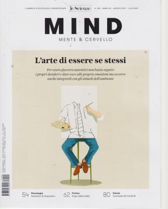 Le Scienze - Mind - Mente & Cervello - L'arte di essere se stessi-  n. 200 - agosto 2021 - mensile