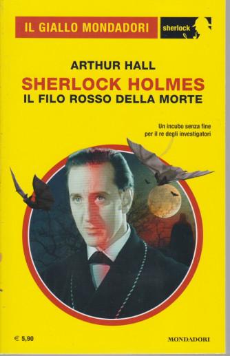 Il giallo Mondadori - Sherlock Holmes . Il filo rosso della morte - Arthur Hall - n. 80 -aprile  2021 - mensile