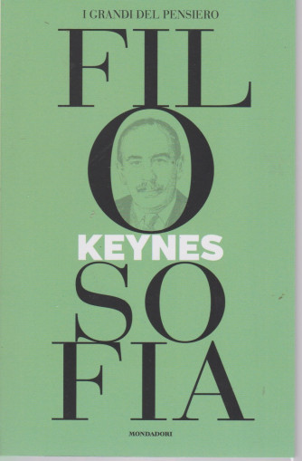 I grandi del pensiero - Filosofia - n.23 - Keynes -20/8/2021 - settimanale - 159 pagine