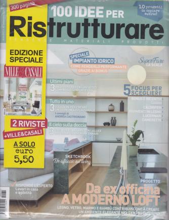 100 Idee per Ristrutturare - n. 82 -settembre  2021 - + Ville & Casali - 300 pagine -  2 riviste