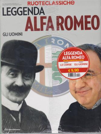 Ruoteclassiche - Leggenda Alfa Romeo - Gli uomini + Leggenda Alfa Romeo -   Le corse - n. 120 - vol. 5 e 6 - 2 riviste
