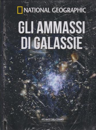 National Geographic   -Gli ammassi di galassie-   n. 39  - settimanale- 9/7/2021 - copertina rigida