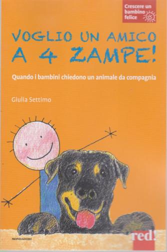 Crescere un bambino felice -Voglio un amico a 4 zampe! -    n. 23  - Giulia Settimo - 20/4/2021- settimanale -109  pagine - copertina flessibile