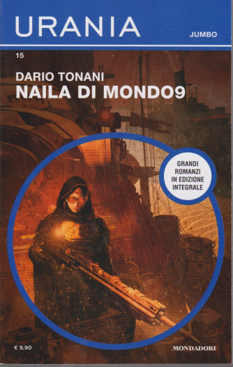 Urania Jumbo - Naila di mondo9 - Dario Tonani - n. 15 - bimestrale - gennaio 2021