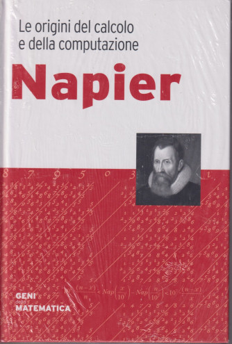Geni della matematica -Napier -  n. 26 - settimanale- 10/9/2021 - copertina rigida