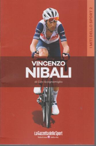 I miti dello sport -Vincenzo Nibali- di Ciro Scognamiglio -  n. 12 - settimanale - 133 pagine
