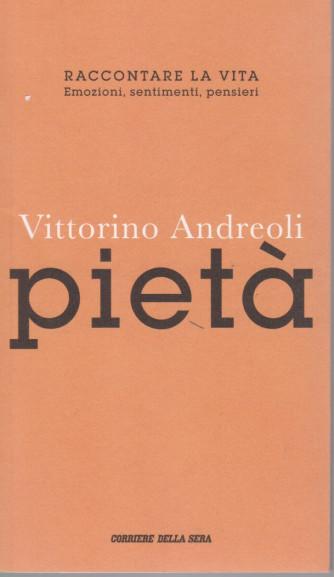Vittorino Andreoli - Pietù - n. 9 - settimanale - 97pagine