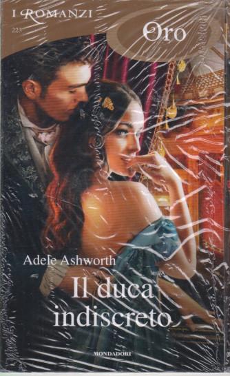 I Romanzi Oro* - n. 223 -Il duca indiscreto - Adele Ashworth - agosto 2021- mensile